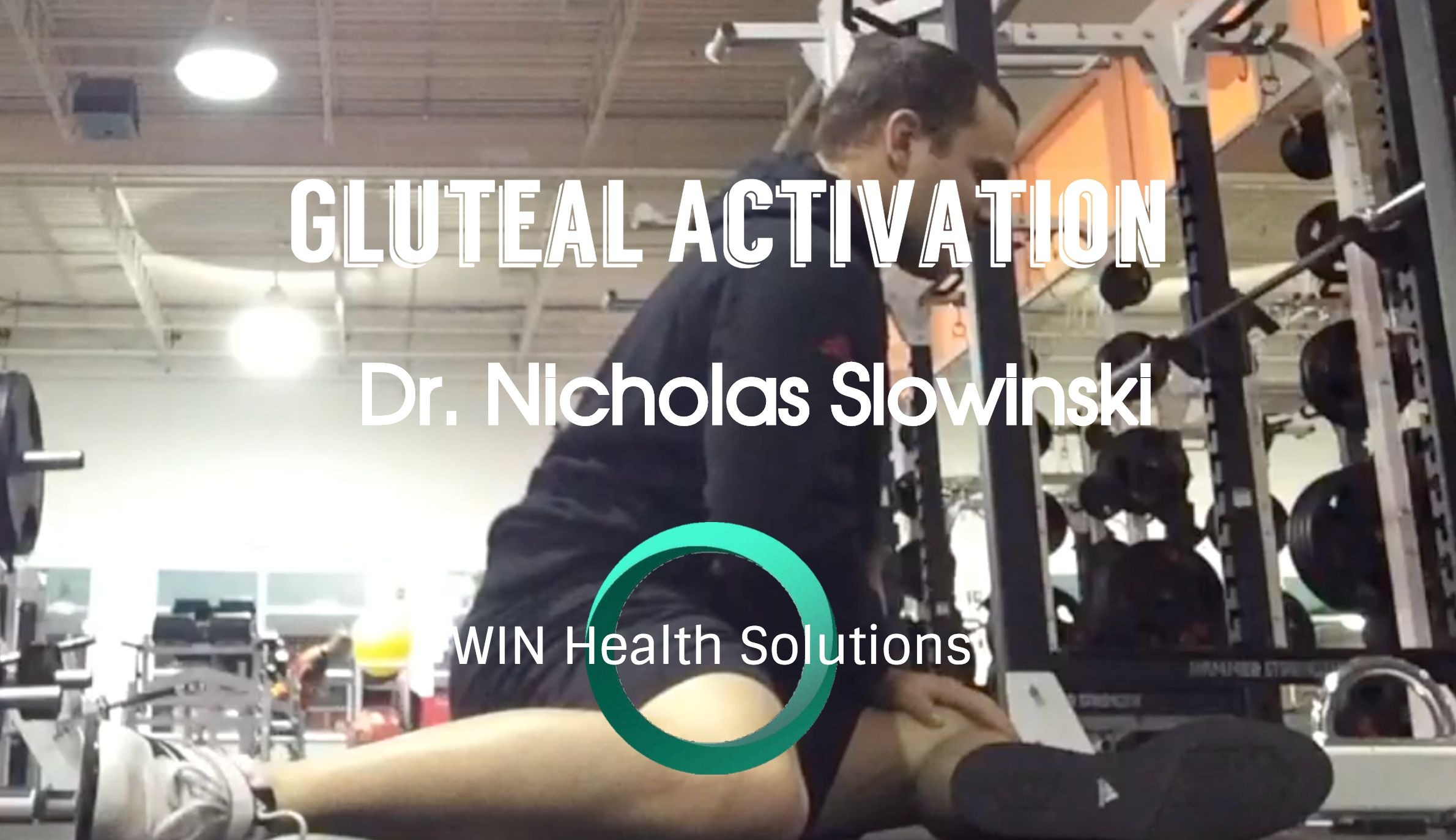 The Importance of Gluteal Activation